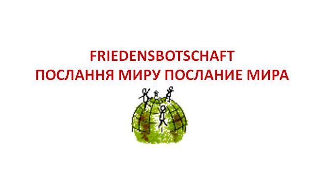 Friedensbotschaft – Ukraine-Rußland-Deutschland